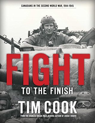 Fight to the Finish: Canadians in the Second World War