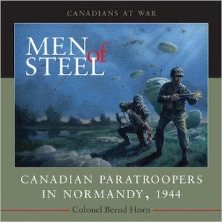 Men of Steel: Canadian Paratroopers in Normandy