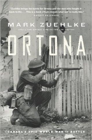 Ortona: Canada's Epic World War II Battle - Mark Zuehlke