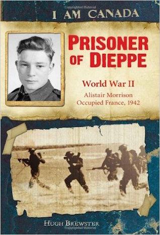 I Am Canada: Prisoner of Dieppe: Word War II