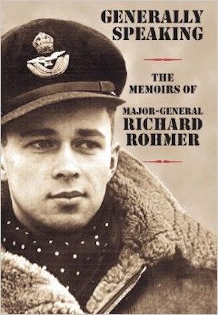 Generally Speaking: The Memoirs of Major-General Richard Rohmer