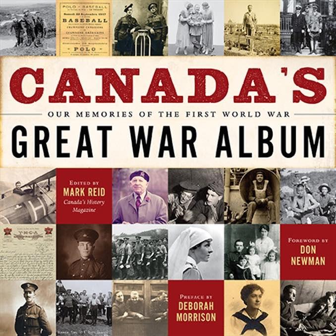 Canada's Great War Album - Canada's National History Society