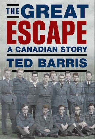 The Great Escape: A Canadian Story - Ted Barris