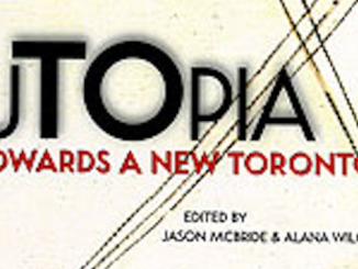Utopia Towards a New Toronto