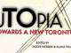 Utopia Towards a New Toronto