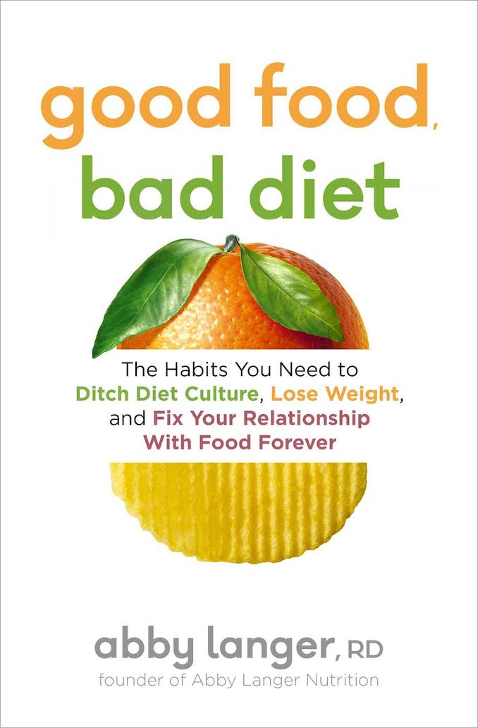 Abby Langer cookbook Good Food, Bad Diets takes on diet culture