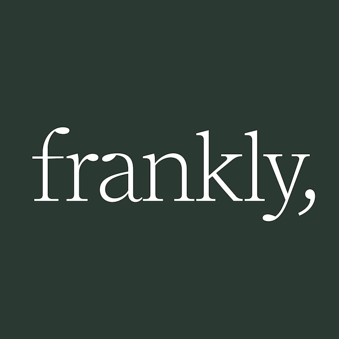 Frankly,